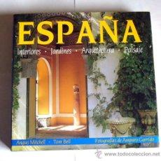 Libros de segunda mano: ESPAÑA - INTERIORES / JARDINES / ARQUITECTURA / PAISAJE - ANGUS MITCHELL Y TOM BELL. Lote 37543237