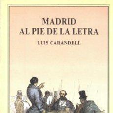 Libros de segunda mano: LUIS CARANDELL. MADRID AL PIE DE LA LETRA. MADRID, 1993. AVAPIÉS. Lote 37811167