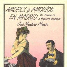 Libros de segunda mano: JOSÉ MONTERO ALONSO. AMORES Y AMORÍOS EN MADRID. MADRID, 1984. AVAPIÉS. Lote 35585085