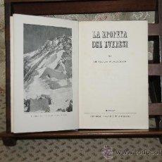 Libros de segunda mano: 3434- LA ASCENSION AL EVERES Y LA EPOPEYA DEL EVEREST. EDIT. JUVENTUD. 1953/1956. 2 LIBROS. . Lote 37762965