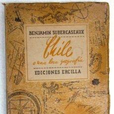 Libros de segunda mano: BENJAMIN SUBERCASEAUX CHILE O UNA LOCA GEOGRAFIA EDICIONES ERCILLA SANTIAGO DE CHILE AÑO 1956. Lote 37928198