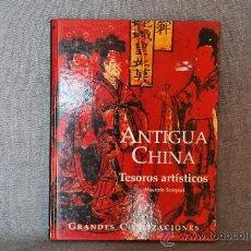 Libros de segunda mano: GRANDES CIVILIZACIONES - ANTIGUA CHINA - TESOROS ARTISTICOS - MAURIZIO SCRPARI -. Lote 38209577