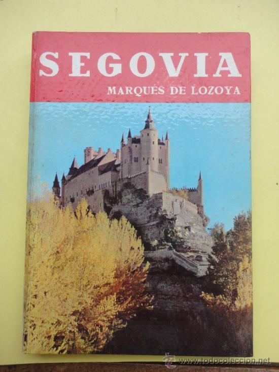 SEGOVIA. LOZOYA. NOGUER.1965 (Libros de Segunda Mano - Geografía y Viajes)