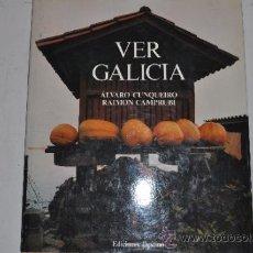 Libros de segunda mano: VER GALICIA. ÁLVARO CUNQUEIRO, RAIMON CAMPRUBÍ RM62814. Lote 38435389