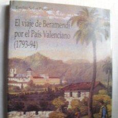 Libros de segunda mano - EL VIAJE DE BERAMENDI POR EL PAÍS VALENCIANO (1793-94) SOLER PASCUAL, Emilio. 1994 - 38659113