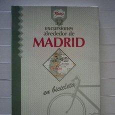 Libros de segunda mano: EXCURSIONES ALREDEDOR DE MADRID EN BICICLETA. Lote 38715070
