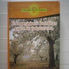 Libros de segunda mano: EXCURSIONES INÉDITAS PARA LA PRIMAVERA. Lote 38771986