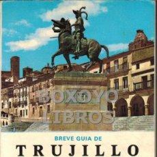 Libros de segunda mano: J. MORENO LÁZARO. BREVE GUÍA DE TRUJILLO