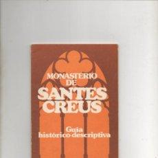Libros de segunda mano: MONASTERIO DE SANTES CREUS - GUIA HISTORICO DESCRIPTIVA . Lote 39599130
