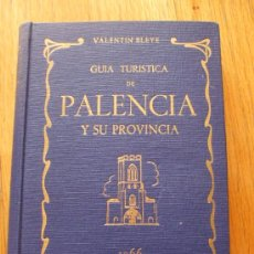 Libros de segunda mano: GUIA TURISTICA DE PALENCIA Y SU PROVINCIA, VALENTIN BLEYE. Lote 39025093