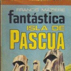 Libros de segunda mano: FANTASTICA ISLA DE PASCUA. FRANCIS MAZIÈRE. PLAZA & JANES 1976. LITERACOMIC.. Lote 39073848