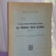 Libros de segunda mano: IV SANCTA OVETENSIS (PRINCIPADO DE ASTURIAS). LAS PRIMERAS RUTAS JACOBEAS (PARTE LOCAL).. Lote 39017918
