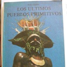 Libros de segunda mano: LOS ULTIMOS PUEBLOS PRIMITIVOS. FOLCO QUILICI. BIBLIOTECA DE DIVULGACION. Lote 39151581