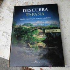 Libros de segunda mano: LIBRO DESCUBRA ESPAÑA PUEBLO A PUEBLO POR LAS RUTAS MAS BELLAS, CANTABRIA I C. INT. DEL LIBRO L-4737. Lote 39320909
