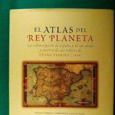 Libros de segunda mano: EL ATLAS DEL REY PLANETA-LA DESCRIPCION DE ESPAÑA Y DE LAS...-PEDRO TEXEIRA-2003-3ª EDICION MUNDIAL.. Lote 39401899