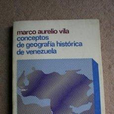 Libros de segunda mano: CONCEPTOS DE GEOGRAFÍA HISTÓRICA DE VENEZUELA. VILA (MARCO AURELIO). Lote 39419213