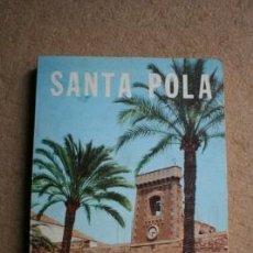 Libros de segunda mano: SANTA POLA: DATOS HISTÓRICOS Y CURIOSIDADES. BONMATÍ MEDINA (RAFAEL). Lote 39419324