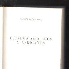 Libros de segunda mano: HISTORIA UNIVERSAL. ESTADOS ASIATICOS Y AFRICANOS POR GONZALEZ HONTORIA. MONTANER Y SIMON, BARCELONA. Lote 39606325