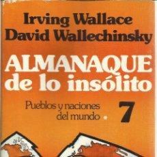 Libros de segunda mano: ALMANAQUE DE LOS INSÓLITO. PUEBLOS Y NACIONES DEL MUNDO. IRVING WALACE. GRIJALBO. BARCELONA. 1978. Lote 39662738