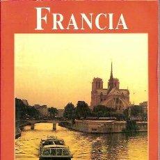 Libros de segunda mano: FRANCIA LOS LIBROS DEL VIAJERO EL PAIS AGUILAR 1989. Lote 39689117