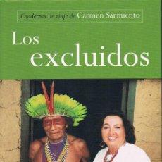 Libros de segunda mano: LOS EXCLUIDOS. CUADERNOS DE VIAJE DE CARMEN SARMIENTO.. Lote 39726188