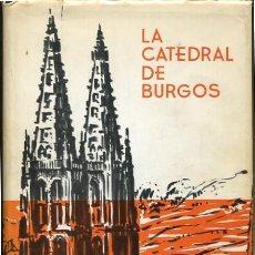 Libros de segunda mano: LA CATEDRAL DE BURGOS - ,BURGOS. GUÍA COMPLETA DE LAS TIERRAS DEL CID. Lote 39787777