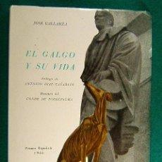 Libros de segunda mano: EL GALGO Y SU VIDA-JOSE GALLARZA-ANTONIO DIAZ CAÑABATE-CONDE DE TORREPALMA-CAZA-1966-1ª EDICION.. Lote 39948278