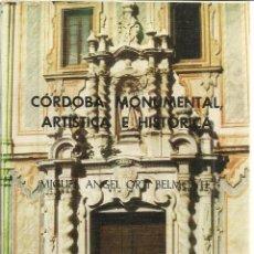 Libros de segunda mano: CÓRDOBA MONUMENTAL, ARTÍSTICA E HISTÓRICA. M.A. ORTI BELMONTE. CÓRDOBA. 1980. Lote 39949975