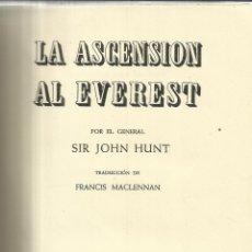 Libros de segunda mano: LA ASCENSIÓN AL EVEREST. JOHN HUNT. EDITORIAL JUVENTUD. BARCELONA. 1965. Lote 40048395