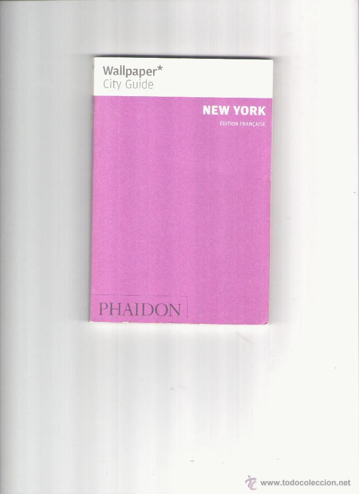 NEW YORK - WALLPAPER - CITY GUIDE - ÉDITION FRANÇAISE - PHAIDON (Libros de Segunda