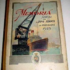 Libros de segunda mano: MEMORIA ANUAL DE LA ZONA FRANCA DE BARCELONA 1929 - CONSORCIO DEL PUERTO FRANCO DE BARCELONA - DE LO. Lote 176622354