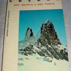 Libros de segunda mano: GREDOS, POR DENTRO Y POR FUERA - ENRÍQUEZ DE SALAMANCA Y NAVARRO, CAYETANO - 16´5X24 / 191PP., CON 2. Lote 97107303
