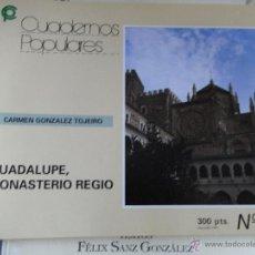 Libros de segunda mano: GUADALUPE, MONASTERIO REGIO. CUADERNOS POPULARES Nº 31.. Lote 40298976
