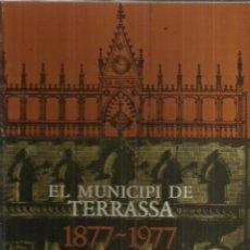 Libros de segunda mano: EL MUNICIPI DE TERRASSA. 1877-1977. JORDE BAULIES. CAIXA D'ESTALVIS DE TERRASSA. 1977. Lote 40332235