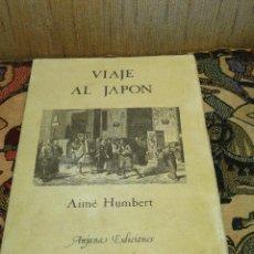 Libros de segunda mano - Viaje al Japón.--HUMBERT, Aimé: - 40386657