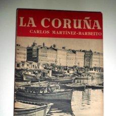 Libros de segunda mano: LA CORUÑA. CARLOS MARTÍNEZ - BARBEITO.. Lote 40396799