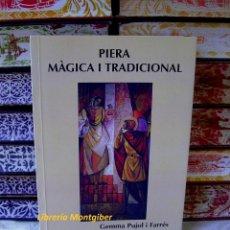 Libros de segunda mano: PIERA MÀGICA I TRADICIONAL . AUTOR : PUJOL I FARRÉS, GEMMA . Lote 40425822