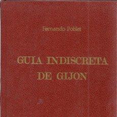 Libros de segunda mano: GUÍA INDISCRETA DE GIJÓN. FERNANDO POBLET. SILVERIO CAÑADA EDITOR. GIJÓN. 1980. Lote 158873804