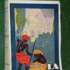 Libros de segunda mano: LA INDIA, DE PIERRE LOTI. ED.CERVANTES 4A.ED.. Lote 40696102