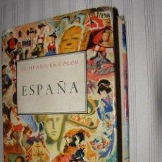 Libros de segunda mano: ANTIGUO Y MUY BONITO LIBRO - ESPAÑA - EL MUNDO EN COLOR - 1953 - EDICIONES CASTILLA -. Lote 40720354