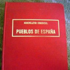 Libros de segunda mano: NOMENCLATOR COMERCIAL: PUEBLOS DE ESPAÑA 1987. MANUAL DE CONSULTA....¡ENVÍE SU OFERTA!. Lote 40737383