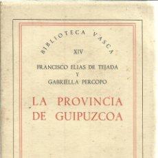 Libros de segunda mano: LA PROVINCIA DE GUIPUZCOA. FRANCISCO ELIAS DE TEJADA. GABRIELA PERCOPO. MINOTAURO.MADRID.1965. Lote 40817629