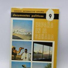 Libros de segunda mano: LIBRO ESPAÑA EN EL SAHARA - AÑO 1968, MADRID, SIE, DOCUMENTOS POLITICOS, NUM. 9, PRIMERA EDICION, 10. Lote 40871057