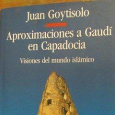 Libros de segunda mano: APROXIMACIONES A GAUDÍ EN CAPADOCIA DE JUAN GOYTISOLO (CÍRCULO DE LECTORES). Lote 40931121