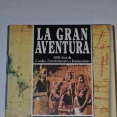Libros de segunda mano: LA GRAN AVENTURA. 5000 AÑOS DE GRANDES DESCUBRIMIENTOS Y EXPLORACIONES. TOMO VII: RM64092. Lote 40942124