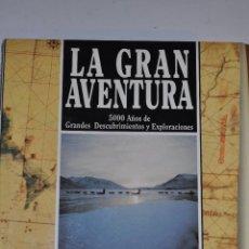 Libros de segunda mano: LA GRAN AVENTURA. 5000 AÑOS DE GRANDES DESCUBRIMIENTOS Y EXPLORACIONES. TOMO VIII RM64094. Lote 40942292