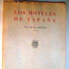 Libros de segunda mano: LOS HOTELES DE ESPAÑA. GUÍA OFICIAL ABREVIADA. 1955.. Lote 40969422