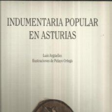 Libros de segunda mano: INDUMENTARIA POPULAR EN ASTURIAS. LUIS ARGÜELLES. PELAYO ORTEGA(CON SU FIRMA). SÓLO 350 EJEMPLARES.. Lote 41019905