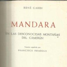 Libros de segunda mano: MANDARA. EN LAS DESCONOCIDAS MONTAÑAS DEL CAMERÚN. RENÉ GARDI. EDITORIAL LABOR. BARCELONA. 1964.PIEL. Lote 41021578