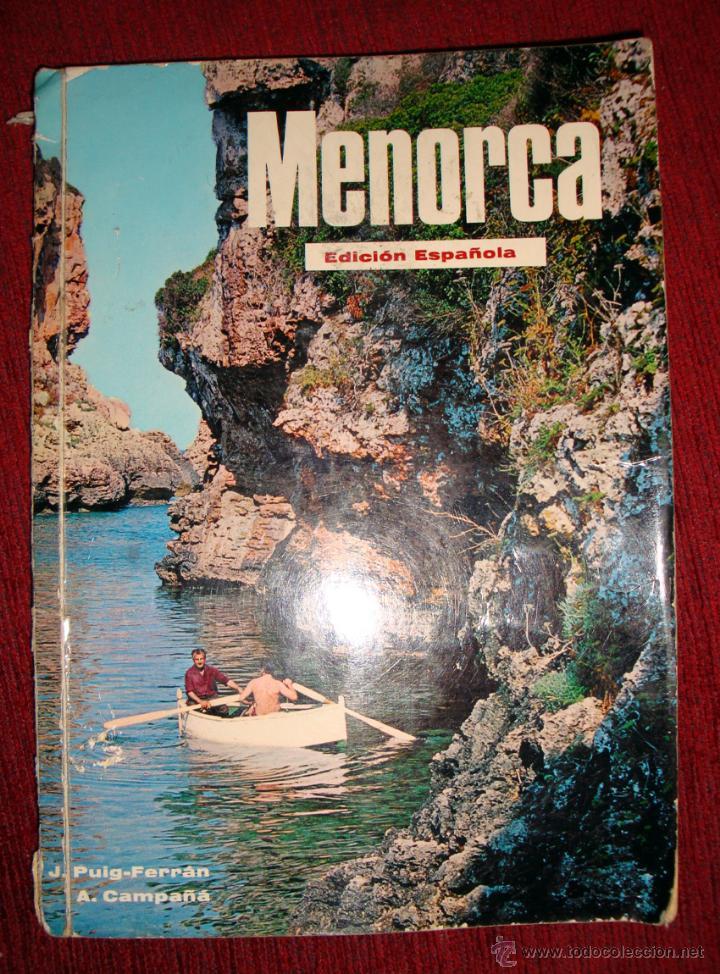 GUÍA TURÍSTICA DE MENORCA FOTO J. PUIG FERRAN Y A. CAMPAÑA AÑO 1971 ESPAÑOL (Libros de Segunda Mano - Geografía y Viajes)